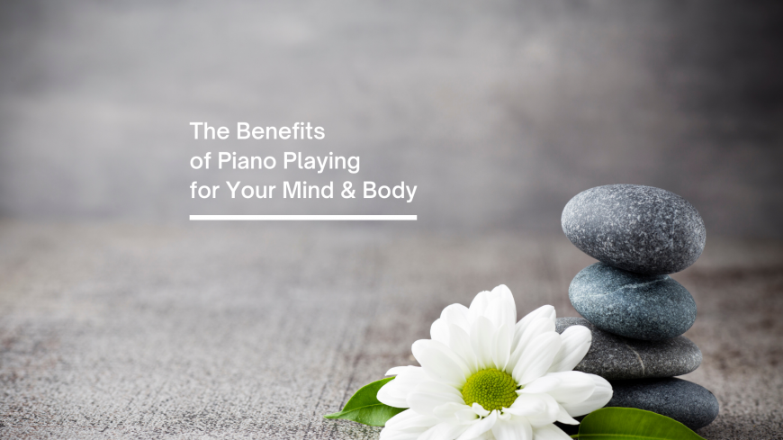 How playing the piano is good for our mind and body